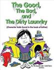 The Good, the Bad, and the Dirty Laundry: Second Edition: Character Traits Found in the Book of Esther by Leslie Dawes (Paperback / softback, 2012)
