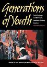 Generations of Youth: Youth Cultures and History in Twentieth-Century America by New York University Press (Paperback, 1998)