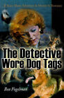 The Detective Wore Dog Tags: A Story about Adventure & Murder & Romance by Bea Fogelman (Paperback / softback, 2000)