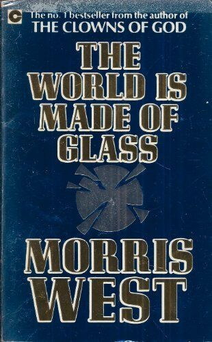 The World is Made of Glass (Coronet Books) By Morris West
