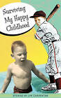 Surviving My Happy Childhood by Jim Carpenter (Paperback / softback, 2011)