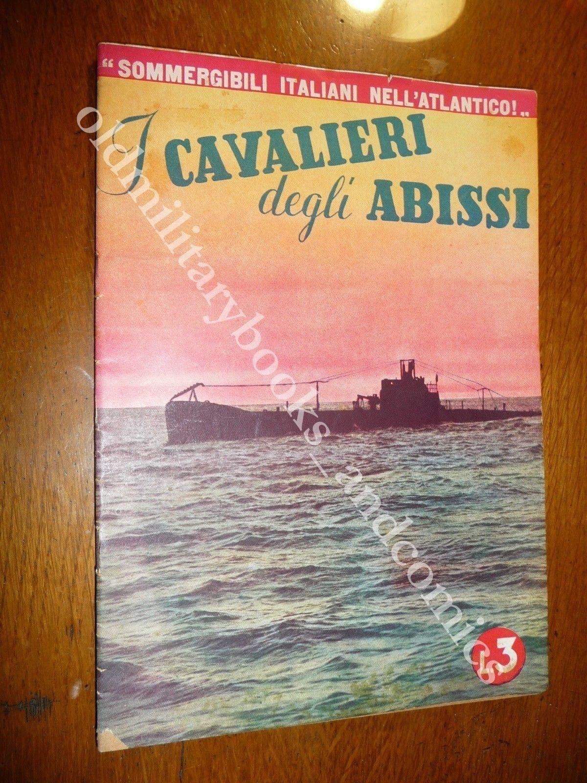 I CAVALIERI DEGLI ABISSI LE GESTA DEI SOMMERGIBILISTI IN ATLANTICO BETASOM 1942