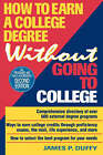 How to Earn a College Degree without Going to College by James P. Duffy (Paperback, 1994)