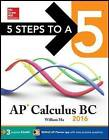 5 Steps to a 5 AP Calculus BC: 2016 by William Ma (Paperback, 2015)