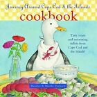 Journey Around Cape Cod and the Islands Cookbook by Martha Day Zschock, Heather Zschock (Hardback, 2002)