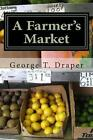 a Farmer's Market by George Thomas Draper 9781500314200 (paperback 2014)