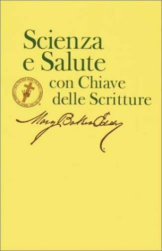 Science and Health With Key to the Scriptures (Scienza E Salute Con Chiave De...