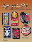 Signs of Our Past: Porcelain Enamel Advertising in America by Mike Bruner (Hardback, 2008)