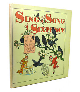 Randolph Caldecott SING A SONG OF SIXPENCE  1st Edition Thus 1st Printing
