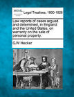 Law reports of cases argued and determined, in England and the United States, on