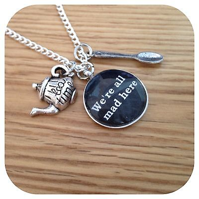 Alice in Wonderland WE'RE ALL MAD tea party Necklace