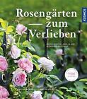 Rosengärten zum Verlieben von Martina Meidinger (2016, Gebundene Ausgabe)
