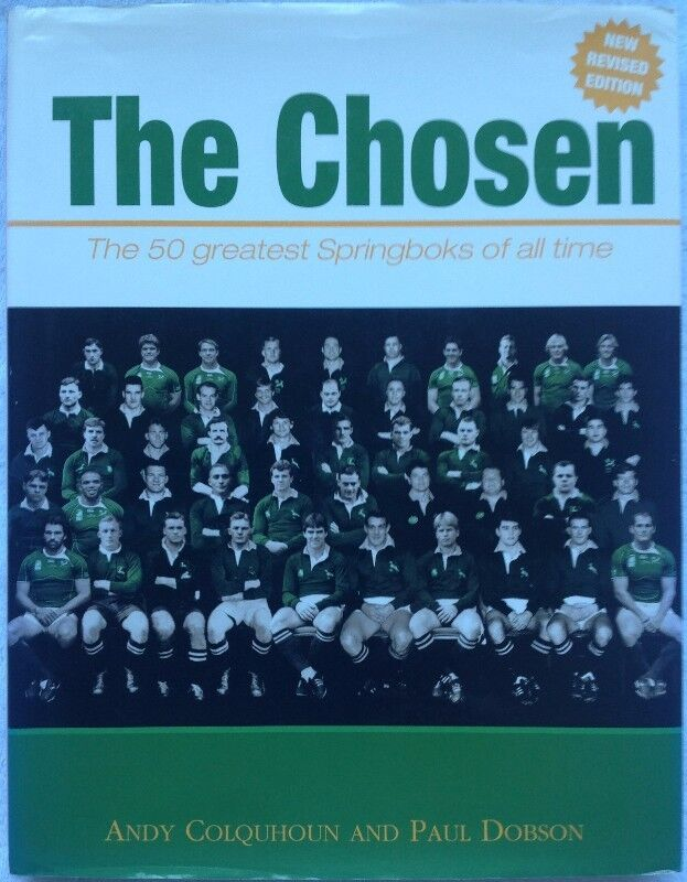 The Chosen - The 50 Greatest Springboks of all time - Hardcover