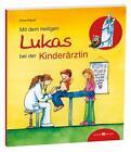 Mit dem heiligen Lukas bei der Kinderärztin von Petra Klippel (2015, Taschenbuch)