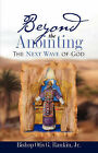 Beyond the Anointing by Jr., Otis G Rankin (Paperback / softback, 2008)