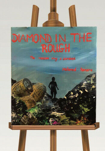 Diamond in the Rough: The Reason Why I Survived by Kamara, Mohamed.