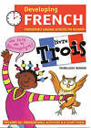 Developing French: Photocopiable Language Activities for the Beginner: Livre trois by Madeleine Bender (Paperback, 2002)