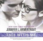 Fall with Me by Jennifer L Armentrout (CD-Audio, 2015)