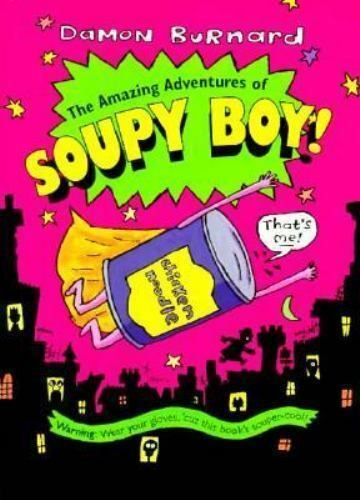 The Amazing Adventures of Soupy Boy! by Damon Burnard
