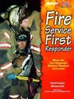 Fire Service First Responder by Michael Grill and Daniel Limmer (1999, Paperback)