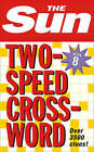 The Sun Two-Speed Crossword Book 8: 80 Two-in-One Cryptic and Coffee Time Crosswords by The Sun (Paperback, 2005)