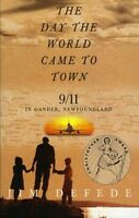 The Day The World Came To Town: 9/11 In Gander, Newfoundland By Jim Defede, (pap on sale