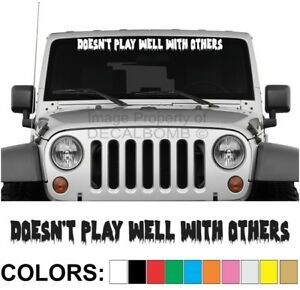 Doesnt-Play-Well-With-Others-Drip-Windshield-Decal-Sticker-car-truck-diesel