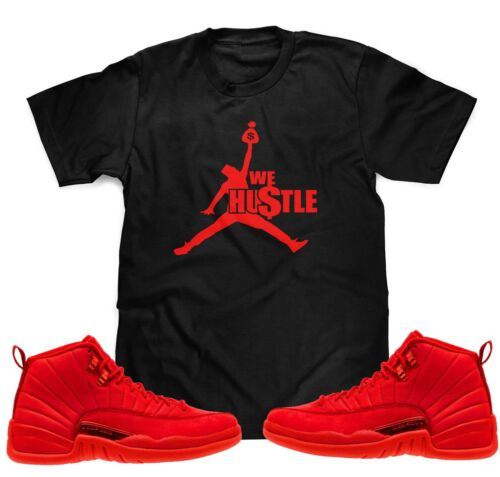 We Hustle T-Shirt To Match Red Air Jordan Retro 12 BULLS Gym Red Sneakers S-3XL