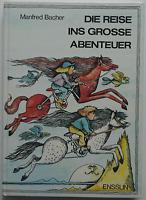 Manfred Bacher - Die Reise ins große Abenteuer