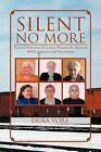 Silent No More: Personal Narratives of German Women Who Survived WWII Expulsion and Deportation by Erika Vora (Paperback / softback, 2012)