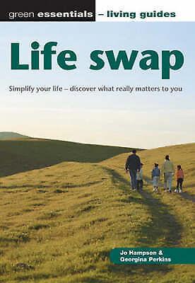 Perkins, Georgina, Hampson, Jo, Life swap: The essential guide to downshifting,