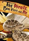 Pirate, Big Fist and Me by M. J. Cosson (Paperback, 2010)