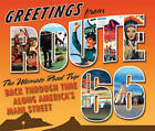 Greetings from Route 66: A Road Trip Back Through Time Along America's Main Street by Voyageur Press Inc (Hardback, 2010)
