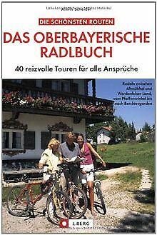 Das oberbayerische Radlbuch: 40 reizvolle Touren fü... | Buch | Zustand sehr gut
