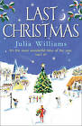 Last Christmas by Julia Williams (Paperback, 2009)