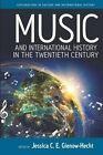 Music and International History in the Twentieth Century by Berghahn Books (Hardback, 2015)