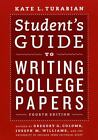 Student's Guide to Writing College Papers: Fourth Edition: By Turabian, Kate L.