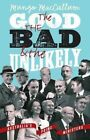 The Good, the Bad, and the Unlikely: Australia's Prime Ministers by Mungo MacCallum (Paperback, 2014)