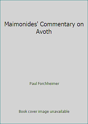 Maimonides' Commentary on Avoth by Paul Forchheimer