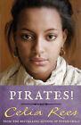 Pirates! by Celia Rees (Paperback, 2009)