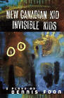 New Canadian Kid/Invisible Kid by Dennis Foon (Paperback / softback, 2007)