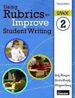 Using Rubrics to Improve Student Writing: Grade 2 by Sandra Murphy, Sally Hampton, Margaret M. S. Lowry (Paperback, 2009)