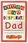 Diary of a Desperate Dad: One Man's Guide to Family Life from 0 to 5 by Sam Jackson (Paperback, 2014)