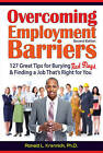 Overcoming Employment Barriers: 127 Great Tips for Burying Red Flags and Finding a Job That's Right for You by Ronald L Krannich (Paperback / softback, 2016)