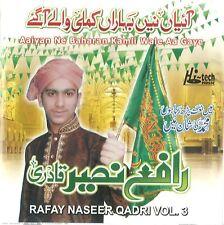 RAFAY NASEER QADRI VOL 3 - AAIYAN NE BAHARAN KAMLI WALE AA GAYE CD