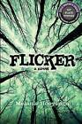 Flicker: Book 1 by Melanie Hooyenga (Paperback / softback, 2012)