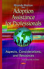 Adoption Assistance for Professionals: Aspects, Considerations, and Resources by Nova Science Publishers Inc (Hardback, 2015)