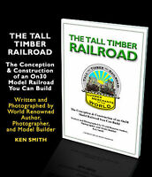 The Tall Timber Railroad Narrow Gauge Modeling In On30