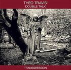 Transgression 5013929475236 by Theo Double Talk Travis CD