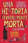 Una Historia Terriblemente Mortal / Killer History by Clive Gidfford, Gifford Clive (Paperback / softback, 2016)